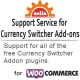 Support for Currency Switcher Addons